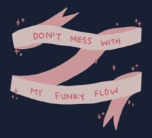 Don't Mess With My Funky Flow (Pink) Kids Clothes