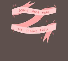 Don't Mess With My Funky Flow (Pink) T-Shirt