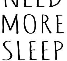 NEED MORE SLEEP by tculture