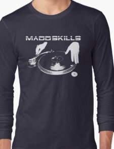 Madd Skills Long Sleeve T-Shirt