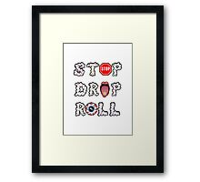 Stop, drop and roll Framed Print