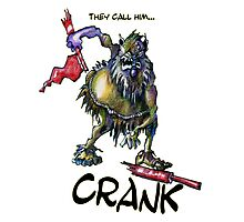 They call Him...Crank Photographic Print