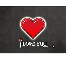 I love you Photographic Print