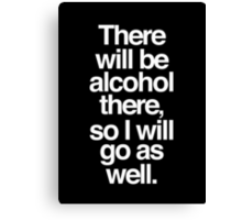 Ron Swanson There Will Be Alcohol There, So I Will Go As Well. Canvas Print