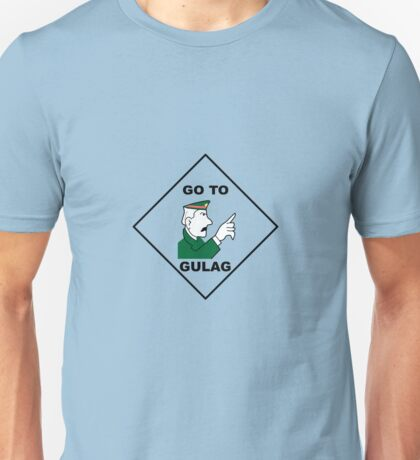 Go To Gulag Unisex T-Shirt
