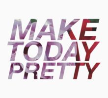 Make Today Pretty - Hipster/Tumblr/Trendy Typography by Vrai Chic