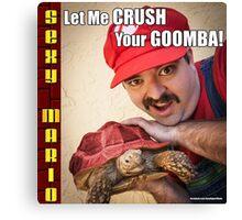 SexyMario MEME - Let Me Crush Your Goomba! 2 Canvas Print