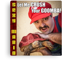 SexyMario MEME - Let Me Crush Your Goomba! 2 Canvas Print
