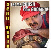 SexyMario MEME - Let Me Crush Your Goomba! 2 Poster