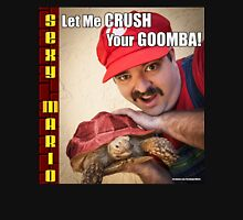 SexyMario MEME - Let Me Crush Your Goomba! 2 Unisex T-Shirt