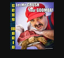 SexyMario MEME - Let Me Crush Your Goomba! 3 Unisex T-Shirt