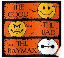 The good, the bad, the Baymax Poster