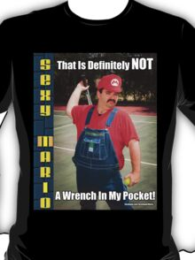 SexyMario MEME - That Is Definitely Not A Wrench In My Pocket 1 T-Shirt