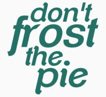 Don't Frost The Pie Kids Tee