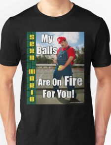 SexyMario MEME - My Balls Are On Fire For You 1 T-Shirt