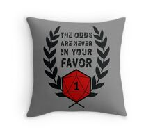 The Odds Are Never In Your Favor Throw Pillow