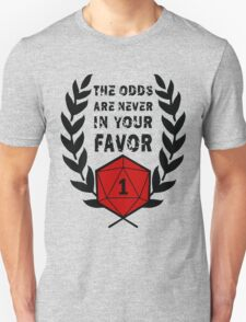 The Odds Are Never In Your Favor T-Shirt