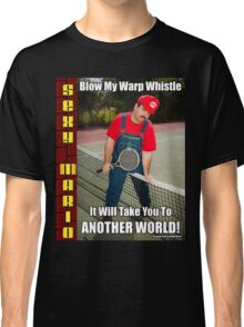 SexyMario MEME - Blow My Warp Whistle, It Will Take You To Another World 2 Classic T-Shirt