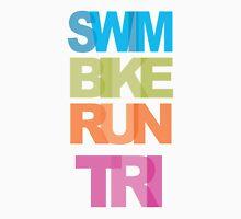 Swim Bike Run Tri Unisex T-Shirt