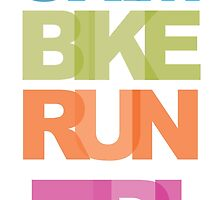 Swim Bike Run Tri by mightyawesome