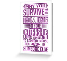 May you survive your internship Greeting Card