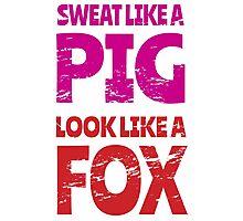 Sweat Like a Pig, Look Like a Fox Photographic Print