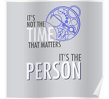 """Doctor Who """"It's Not The Time That Matters, It's The Person""""  Poster"""