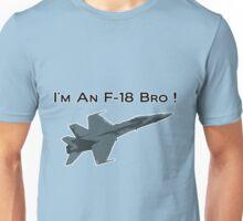 I'm An F-18 Bro ! (Charlie Sheen) T-Shirt