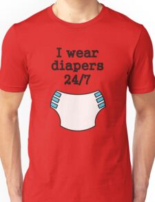 I wear diapers 24/7 Unisex T-Shirt