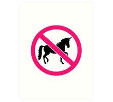 No unicorns Art Print