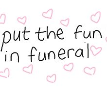 i put the fun in funeral by lianney