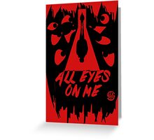 All eyes on me Greeting Card