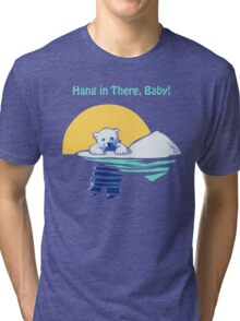 Hang in There, Baby! Tri-blend T-Shirt