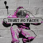 Trust no Faces by HumanNature911