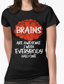 Brains Are Awesome I Wish Everybody Had One Womens Fitted T-Shirt
