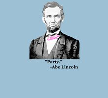 Party Abe Quote Unisex T-Shirt
