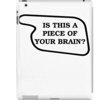 Piece Of Your Brain iPad Case/Skin