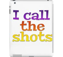 I call the shots iPad Case/Skin
