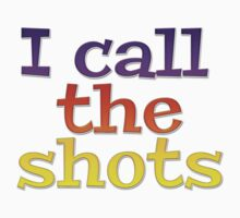 I call the shots by digerati