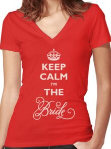 Keep Calm I Am The Bride Women's Fitted V-Neck T-Shirt