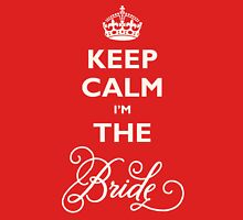 Keep Calm I Am The Bride Womens Fitted T-Shirt