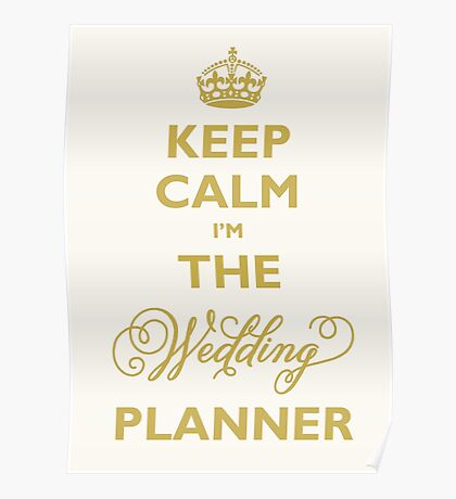 Keep Calm I am The Wedding Planner Poster