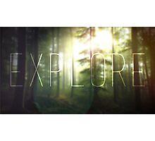 Explore ~ Photographic Print