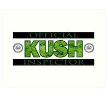 KUSH INSPECTOR Art Print