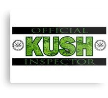 KUSH INSPECTOR Metal Print