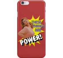 These things are POWER! iPhone Case/Skin