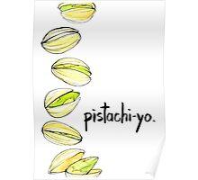 Pistachi-YO.  Poster