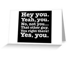 Hey you! Greeting Card