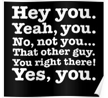 Hey you! Poster