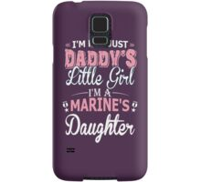 I'm Not Just Daddy's Little Girl I'm A Marine's Daughter Samsung Galaxy Case/Skin